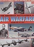 The Aerospace Encyclopedia of Air Warfare, Vol. 1: 1911-1945 (World Air Power Journal)