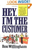 Hey, I'm the Customer: Front Line Tips for Providing Superior Customer Service