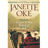 Winter Is Not Forever (Seasons of the Heart) (Seasons of the Heart (Janette Oke))by Janette Oke