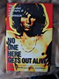 No One Here Gets Out Alive: The Celebrated Biography of Jim Morrison (0760706182) by Jerry Hopkins