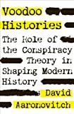 "David Aaronovitch, ""Voodoo Histories: The Role of Conspiracy Theory in the Shaping of Modern History"" (Penguin, 2010)"