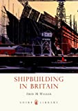 img - for Shipbuilding in Britain (Shire Library) book / textbook / text book