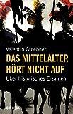 img - for Das Mittelalter h rt nicht auf book / textbook / text book