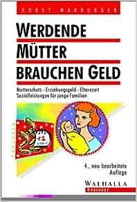 Werdende Mütter brauchen Geld.: Horst Marburger