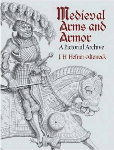 Medieval Arms and Armor: A Pictorial Archive (Dover Pictorial Archive)