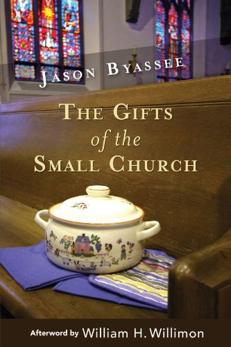 The Gifts of the Small Church (Ministry in the Small Membership Church)