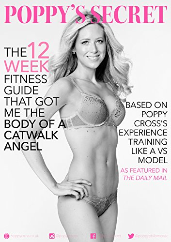 Poppy's Secret: The 12 week fitness guide that got me the body of a catwalk angel