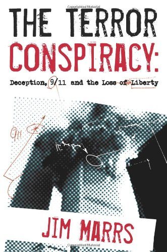 The Terror Conspiracy: Deception, 9/11 and the Loss of Liberty: Jim Marrs, Barbara Honegger: 9781932857436: Amazon.com: Books