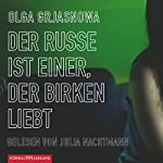 Der Russe ist einer, der Birken liebt | Olga Grjasnowa