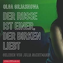 Der Russe ist einer, der Birken liebt Hörbuch von Olga Grjasnowa Gesprochen von: Julia Nachtmann
