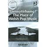 'Blerwytirhwng?' the Place of Welsh Pop Music (Ashgate Popular and Folk Music Series)by Sarah Hill