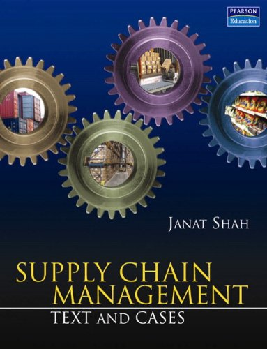 Supply Chain Management: Text and Cases, by Janat Shah