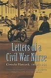Letters of a Civil War Nurse: Cornelia Hancock, 1863-1865