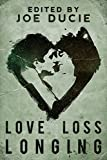 img - for Love, Loss, Longing (DLP Anthology Book 3) book / textbook / text book