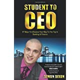 Student to CEO: 97 Ways to Influence Your Way to the Top in Banking & Financeby Simon Dixon