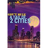 A Tail Of Two Cities ~ Gov't Mule