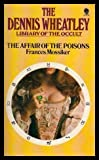 img - for THE AFFAIR OF THE POISONS - The Dennis Wheatley Library of the Occult book / textbook / text book