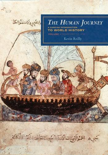 The Human Journey: A Concise Introduction to World History, Vol. 1 - Prehistory to 1450