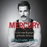 Mercury: An Intimate Biography of Freddie Mercury | Lesley-Ann Jones