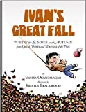 Ivan's Great Fall: Poetry for Summer and Autumn from Great Poets and Writers of the Past