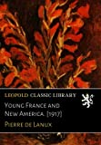 img - for Young France and New America. [1917] book / textbook / text book