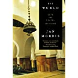 World: Life And Travel 1950-2000by Jan Morris