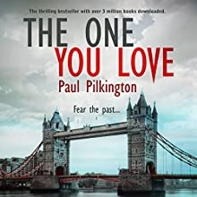 The One You Love: Emma Holden Suspense Mystery, Book 1 Audiobook by Paul Pilkington Narrated by Fiona Hardingham