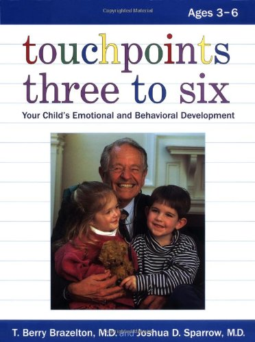 Touchpoints Three to Six: Your Child's Behavioral and Emotional Development