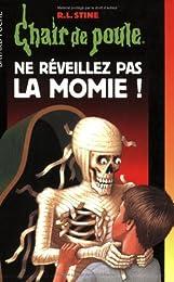 Ne réveillez pas la momie !