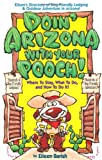 img - for Doin' Arizona With Your Pooch!: Eileen's Directory of Dog-Friendly Lodging & Outdoor Adventures in Arizona (Vacationing With Your Pet Travel Series) book / textbook / text book