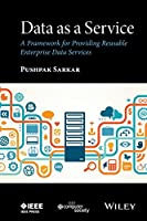 Data as a Service: A Framework for Providing Reusable Enterprise Data Services Front Cover