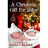 A Christmas Gift for Baby (Very Short Story)by Nancy Radke