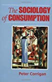 img - for The Sociology of Consumption: An Introduction book / textbook / text book