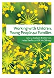 img - for Working with Children, Young People and Families book / textbook / text book