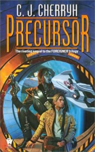 Precursor: Book Four of Foreigner by C. J. Cherryh