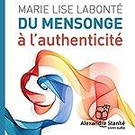 Du mensonge à l'authenticité   Marie Lise Labonté
