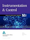 Instrumentation and Control: Awwa Manual M2 (Awwa Manual, M2) (158321125X) by American Water Works Association