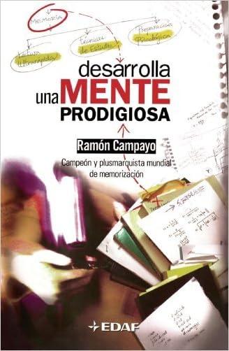 Desarrolla una mente prodigiosa: 44 (Psicologia Y Autoayuda) (Spanish Edition)