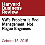 VW's Problem Is Bad Management, Not Rogue Engineers | Michael Schrage