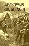 Roughing It (Dover Books on Literature & Drama) (0486427048) by Mark Twain