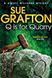 Q is for Quarry (Kinsey Millhone Alphabet series Book 17)