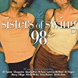 All Saints, Cleopatra, Queen Pen, Robyn, Mousse T., Mary J. Blige, Aaliyah..by Sisters of Swing 98