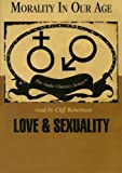 Love and Sexuality (Morality in Our Age)