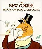 img - for The New Yorker Book of Dog Cartoons book / textbook / text book