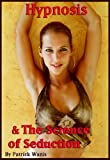 51WP3fFTEPL. SL160  Hypnosis & The Science of Seduction