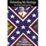Defending My Heritage: The Maurice Bessinger Story ~ Maurice Bessinger