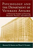 img - for Psychology And the Department of Veterans Affairs: A Historical Anaysis of Training, Research, Practice, and Advocacy book / textbook / text book