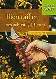 echange, troc Thérèse Trédoulat - Bien tailler ses arbustes à fleurs