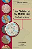 The Division of the Middle East: The Treaty of Sevres (Arbitrary Borders) (0791078310) by Wagner, Heather Lehr