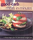 img - for Good-carb Meals in Minutes: A Three-Stage Plan to Permanent Weight Loss book / textbook / text book
